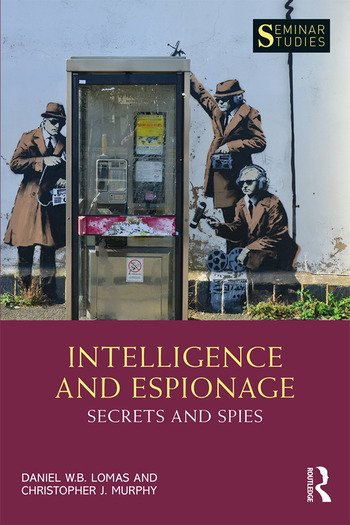 Intelligence and Espionage: Secrets and Spies book cover