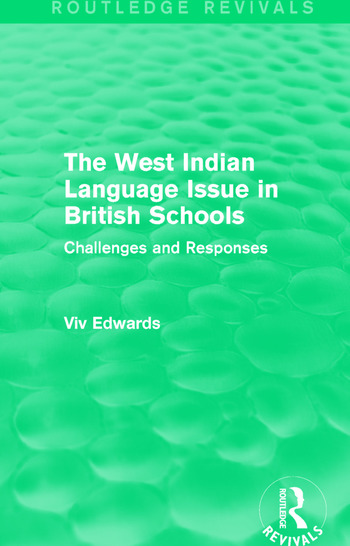 The West Indian Language Issue in British Schools (1979) Challenges and Responses book cover