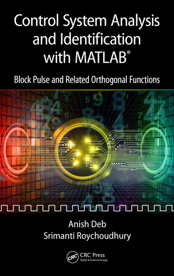 Control System Analysis and Identification with MATLAB® Block Pulse and Related Orthogonal Functions book cover