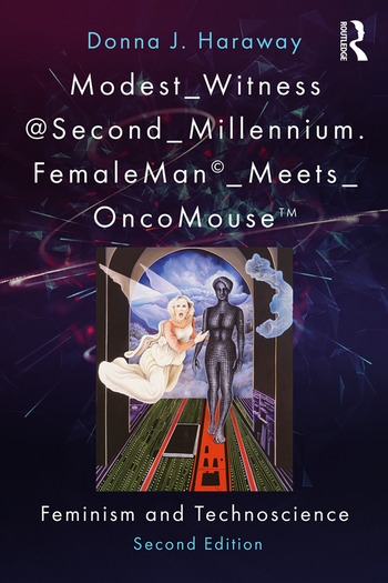 Modest_Witness@Second_Millennium. FemaleMan_Meets_OncoMouse Feminism and Technoscience book cover
