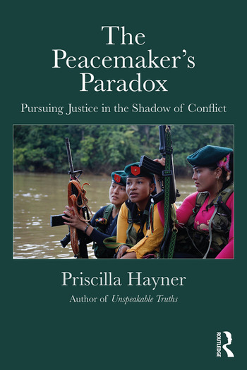 The Peacemaker's Paradox Pursuing Justice in the Shadow of Conflict book cover