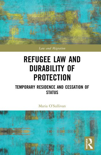 Refugee Law and Durability of Protection Temporary Residence and Cessation of Status book cover
