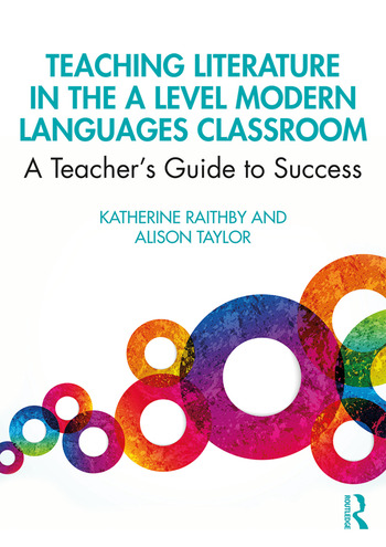 Teaching Literature in the A Level Modern Languages Classroom A Teacher's Guide to Success book cover