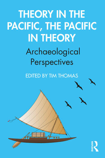 Theory in the Pacific, the Pacific in Theory Archaeological Perspectives book cover