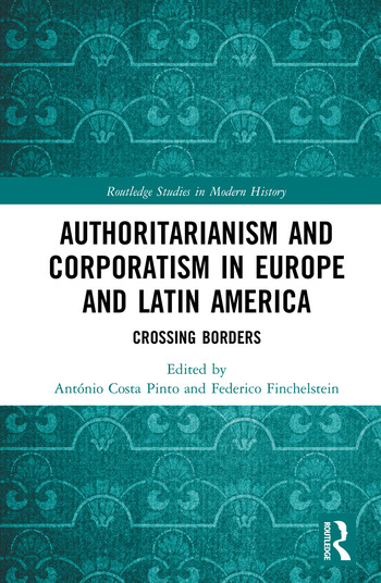 Authoritarianism and Corporatism in Europe and Latin America Crossing Borders book cover