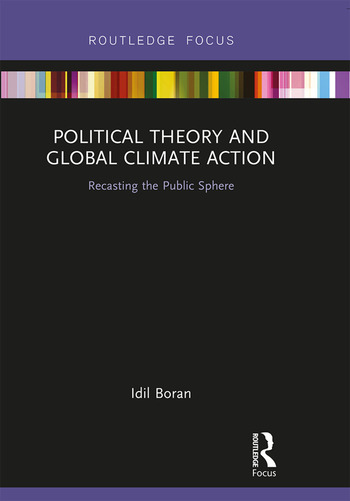 Political Theory and Global Climate Action Recasting the Public Sphere book cover