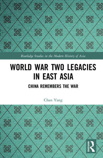 World War Two Legacies in East Asia China Remembers the War book cover
