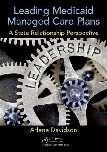 Leading Medicaid Managed Care Plans A State Relationship Perspective book cover