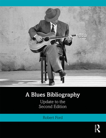 A Blues Bibliography The International Literature of an African-American Music Genre, Second Edition: Volume 2 book cover