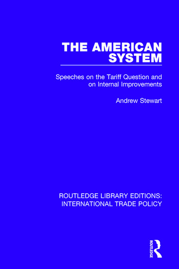 The American System Speeches on the Tariff Question and on Internal Improvements book cover