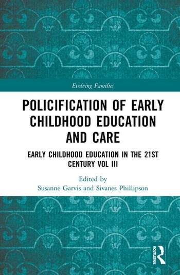 Policification of Early Childhood Education and Care Early Childhood Education in the 21st Century Vol III book cover