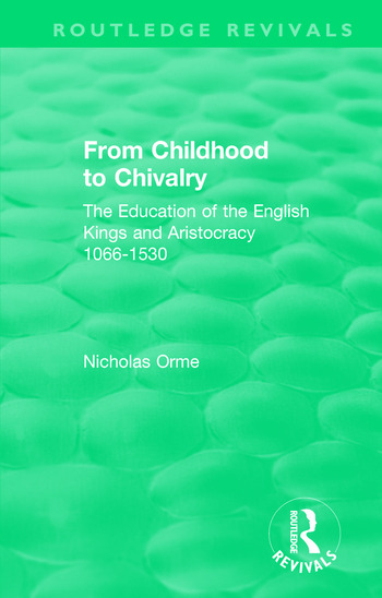 From Childhood to Chivalry The Education of the English Kings and Aristocracy 1066-1530 book cover