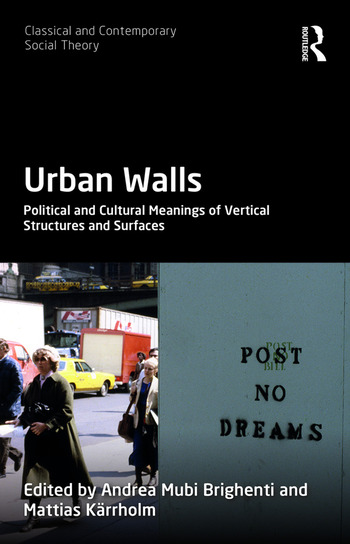 Urban Walls Political and Cultural Meanings of Vertical Structures and Surfaces book cover