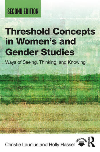 Threshold Concepts in Women's and Gender Studies Ways of Seeing, Thinking, and Knowing book cover