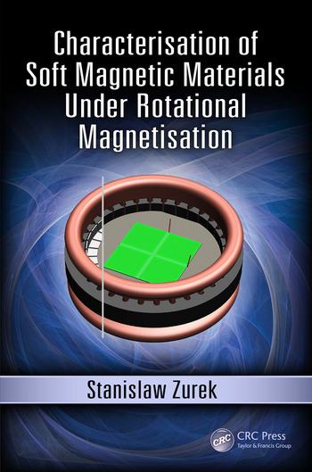Characterisation of Soft Magnetic Materials Under Rotational Magnetisation book cover