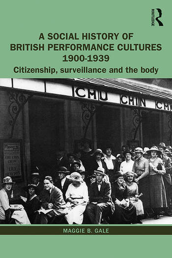 A Social History of British Performance Cultures 1900-1939 Citizenship, surveillance and the body book cover