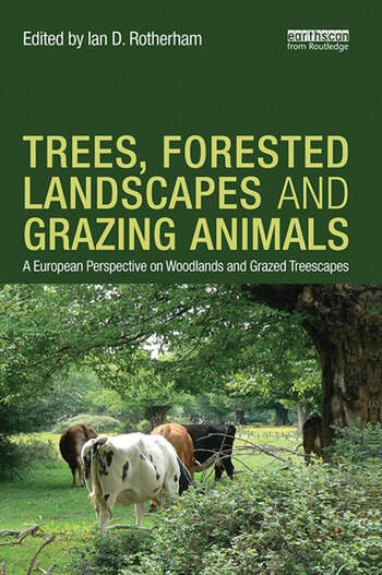 Trees, Forested Landscapes and Grazing Animals A European Perspective on Woodlands and Grazed Treescapes book cover