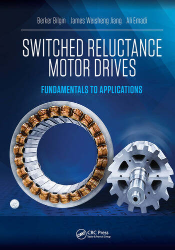 Switched Reluctance Motor Drives Fundamentals to Applications book cover