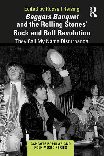 Beggars Banquet and the Rolling Stones Rock and Roll Revolution 'They Call My Name Disturbance' book cover