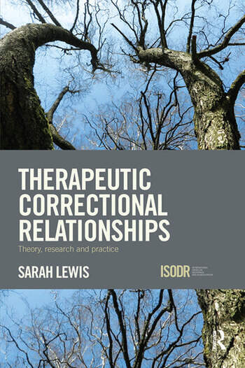 Therapeutic Correctional Relationships Theory, research and practice book cover