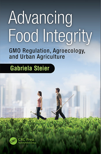 Advancing Food Integrity GMO Regulation, Agroecology, and Urban Agriculture book cover