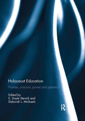 Holocaust Education Promise, Practice, Power and Potential book cover