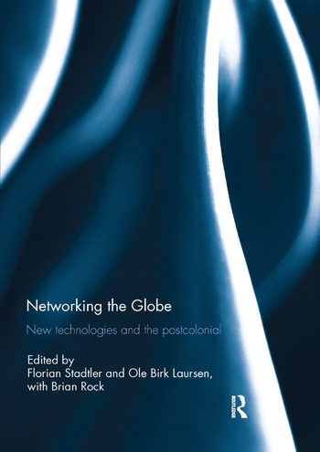 Networking the Globe New Technologies and the Postcolonial book cover