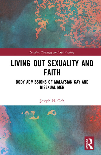 Living Out Sexuality and Faith Body Admissions of Malaysian Gay and Bisexual Men book cover