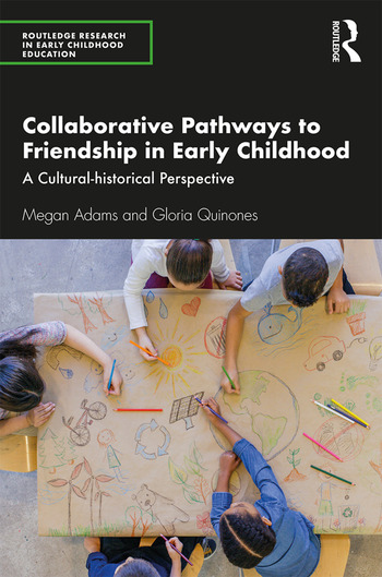 Collaborative Pathways to Friendship in Early Childhood A Cultural-historical Perspective book cover