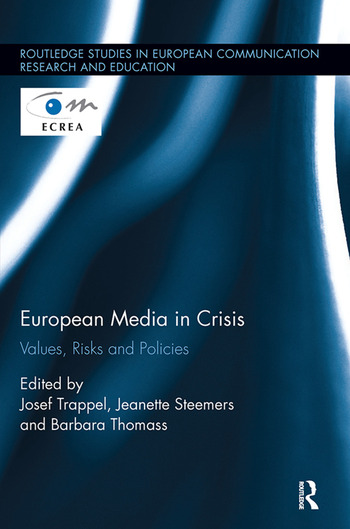 European Media in Crisis Values, Risks and Policies book cover