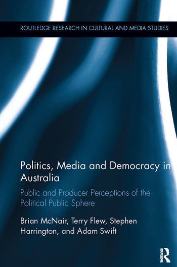 Politics, Media and Democracy in Australia Public and Producer Perceptions of the Political Public Sphere book cover