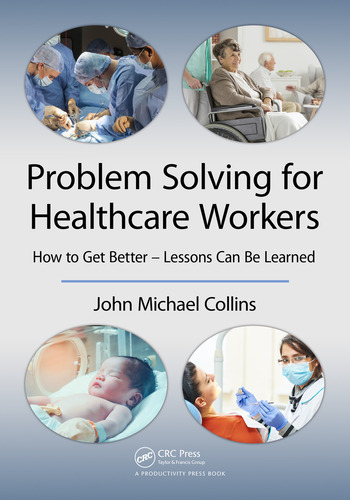 Problem Solving for Healthcare Workers How to Get Better - Lessons Can Be Learned book cover
