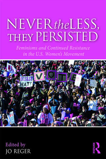 Nevertheless, They Persisted Feminisms and Continued Resistance in the U.S. Women's Movement book cover