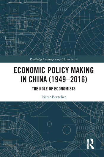 Economic Policy Making In China (1949–2016) The Role of Economists book cover