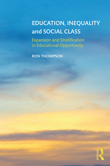 Education, Inequality and Social Class Expansion and Stratification in Educational Opportunity book cover