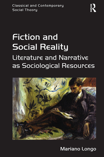 Fiction and Social Reality Literature and Narrative as Sociological Resources book cover
