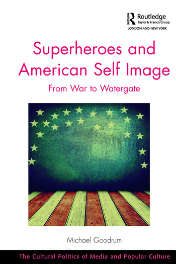 Superheroes and American Self Image From War to Watergate book cover