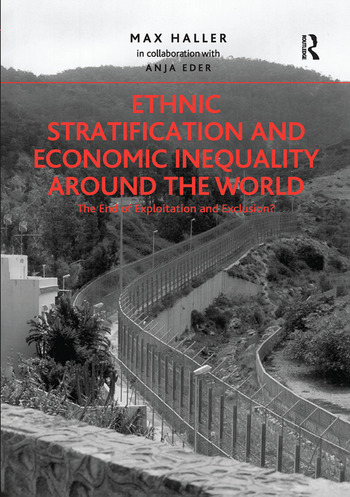 Ethnic Stratification and Economic Inequality around the World The End of Exploitation and Exclusion? book cover