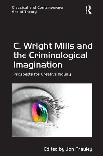 C. Wright Mills and the Criminological Imagination Prospects for Creative Inquiry book cover