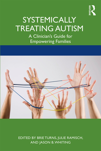 Systemically Treating Autism A Clinician's Guide for Empowering Families book cover