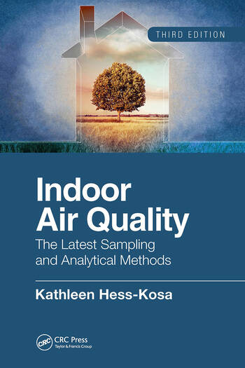 Indoor Air Quality The Latest Sampling and Analytical Methods, Third Edition book cover