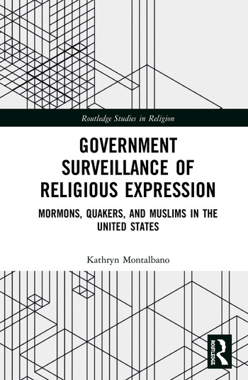 Government Surveillance of Religious Expression Mormons, Quakers, and Muslims in the United States book cover