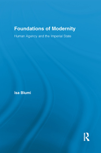 Foundations of Modernity Human Agency and the Imperial State book cover