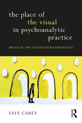 The Place of the Visual in Psychoanalytic Practice Image in the Countertransference book cover