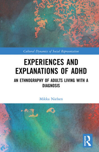 Experiences and Explanations of ADHD An Ethnography of Adults Living with a Diagnosis book cover