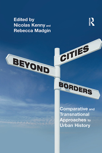 Cities Beyond Borders Comparative and Transnational Approaches to Urban History book cover