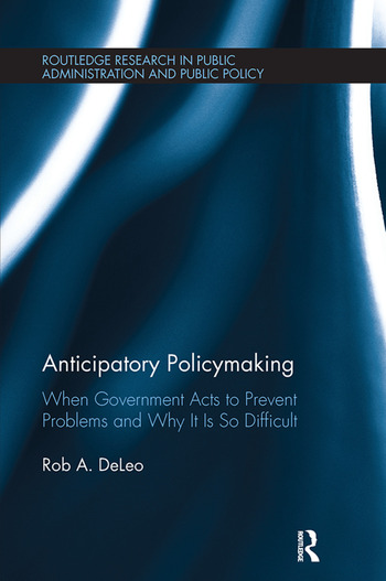 Anticipatory Policymaking When Government Acts to Prevent Problems and Why It Is So Difficult book cover