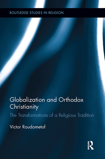 Globalization and Orthodox Christianity The Transformations of a Religious Tradition book cover