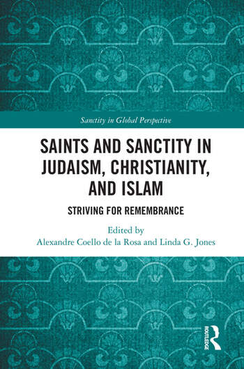 Saints and Sanctity in Judaism, Christianity, and Islam Striving for remembrance book cover