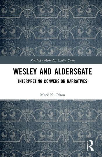 Wesley and Aldersgate Interpreting Conversion Narratives book cover